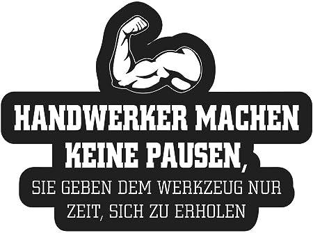 Aufkleber Handwerker Pausen Bau Werkstatt Wetterfest Auto