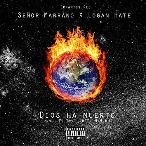 Señor Marrano & Logan Hate