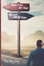 Know Love No Fear—No Love Know Fear