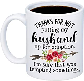 MyCozyCups Gift For Mother In Law - Thanks For Not Putting My Husband Up For Adoption Coffee Mug - Funny Cute Unique 11oz Novelty Cup For Mother-In-Law - Mother's Day, Christmas, Birthday Teacup