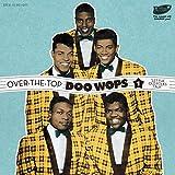 Over The Top Doo Wops Vol.1