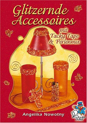 Glitzernde Accesoires mit Tacky Tape & Perlenmix