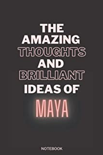 The Amazing Thoughts And Brilliant Ideas Of Maya: Personalized Name Journal for Maya notebook | Birthday Journal Gift | Li...