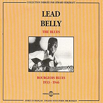 Lead Belly 1933-1946: Bourgeois Blues