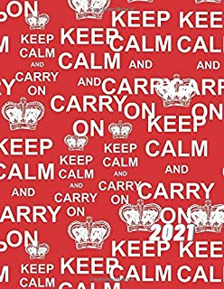"2021: 2020: Weekly Planner, Calendar, Journal, Notebook in One (8.5"" x 11"""") Keep Calm And Carry On"