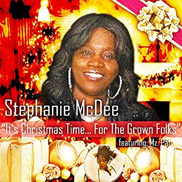 It's Christmas Time (For the Grown Folks) [feat. Mz. Pat]