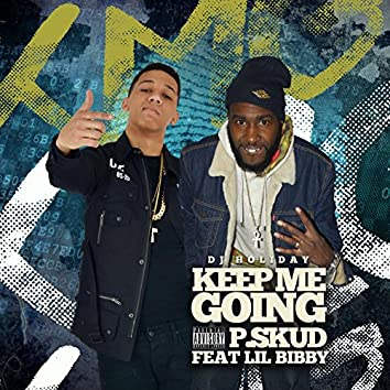 Keep Me Going (feat. Lil Bibby & DJ Holiday)