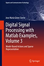 Digital Signal Processing with Matlab Examples, Volume 3: Model-Based Actions and Sparse Representation (Signals and Communication Technology) PDF