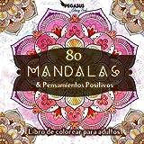 Libro de colorear para adultos: 80 Mandalas & Pensamientos Positivos