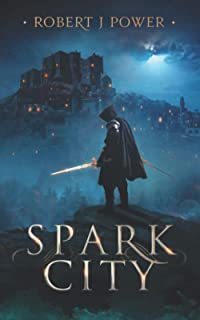 Spark City: Book One of the Spark City Cycle: 1