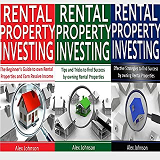 Rental Property Investing: 3 Manuscripts in 1: The Beginner's Guide + Tips and Tricks + Effective Strategies audiobook cover art