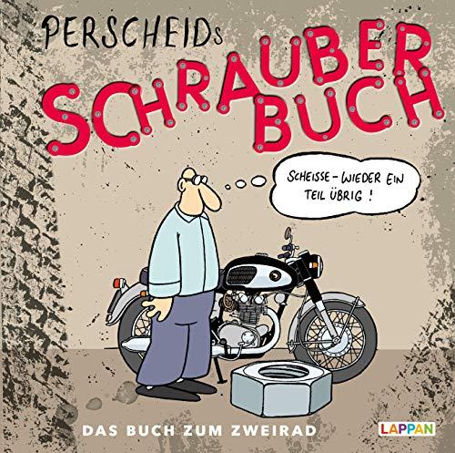 Perscheids Schrauber-Buch: Cartoons zum Zweirad: Cartoons zum Zweirad (Perscheids Abgründe)
