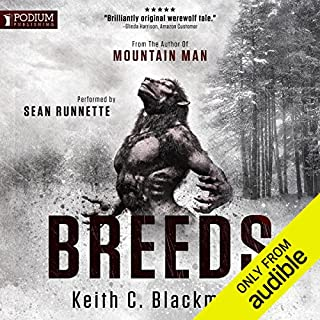 Breeds, Book 1                   Written by:                                                                                                                                 Keith C. Blackmore                               Narrated by:                                                                                                                                 Sean Runnette                      Length: 9 hrs and 49 mins     4 ratings     Overall 4.0