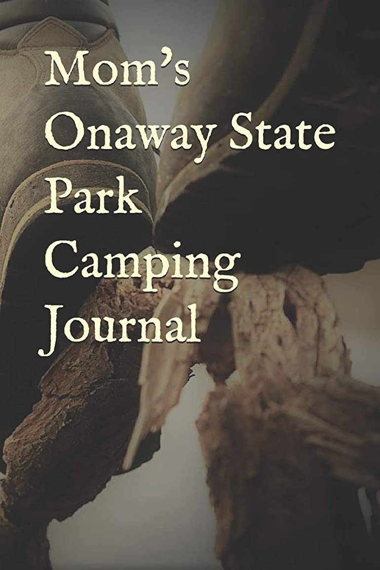 安定しました組み合わせ砂Mom's Onaway State Park Camping Journal: Blank Lined Journal for Michigan Camping, Hiking, Fishing, Hunting, Kayaking, and All Other Outdoor Activities