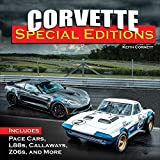 Corvette Special Editions: Includes Pace Cars, L88s, Callaways, Z06s and More: Includes Pace Cars, L88s, Lingenfelters, Z06s and More (English Edition)