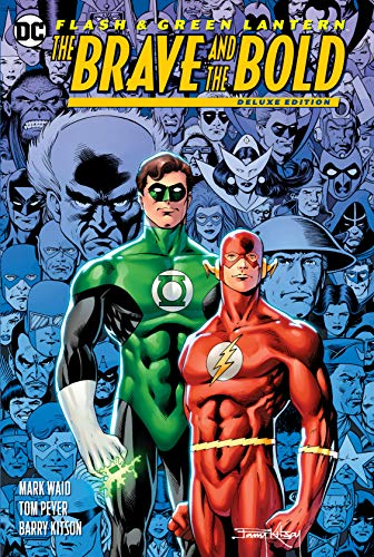 The Flash/Green Lantern: The Brave & the Bold Deluxe Edition: The Brave and the Bold