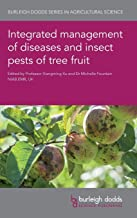 Integrated management of diseases and insect pests of tree fruit (Burleigh Dodds Series in Agricultural Science)