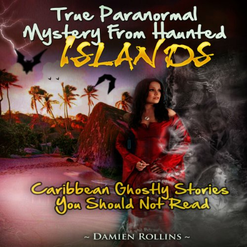 True Paranormal Mystery from Haunted Islands audiobook cover art