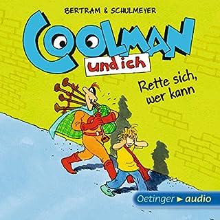 Rette sich, wer kann     Coolman und ich 2              Autor:                                                                                                                                 Rüdiger Bertram                               Sprecher:                                                                                                                                 David Wittmann,                                                                                        Robert Missler                      Spieldauer: 1 Std. und 54 Min.     23 Bewertungen     Gesamt 4,9