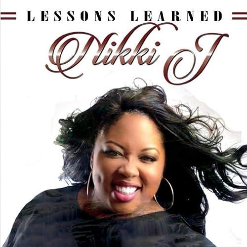 Nikki J - Lessons Learned 2019