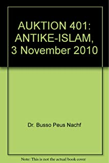 AUKTION 401: ANTIKE-ISLAM, 3 November 2010