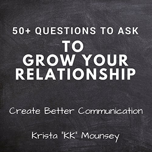 50+ Questions to Ask to Grow Your Relationship audiobook cover art