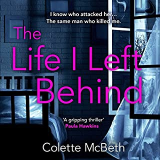 The Life I Left Behind                   By:                                                                                                                                 Colette McBeth                               Narrated by:                                                                                                                                 Imogen Church                      Length: 13 hrs and 25 mins     137 ratings     Overall 4.0