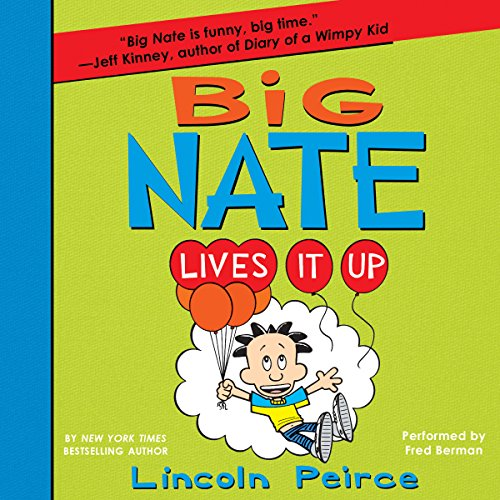Big Nate Lives It Up audiobook cover art