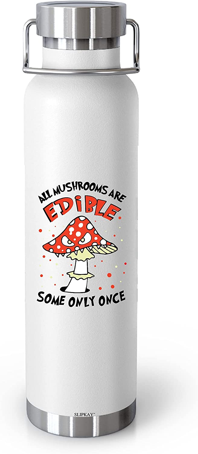 Mushroom Hunter All Mushrooms Are Edible Only Vac depot Some Once Safety and trust 22oz