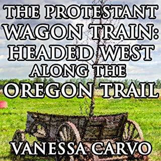 The Protestant Wagon Train audiobook cover art