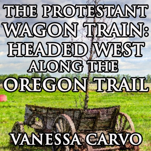 The Protestant Wagon Train cover art
