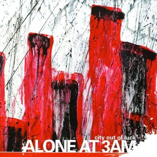 Alone At 3AM