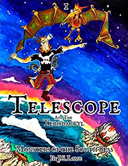 Telescope and the Terodatyl (Monsters of the South Seas Book 1) by [J. S. Lome]
