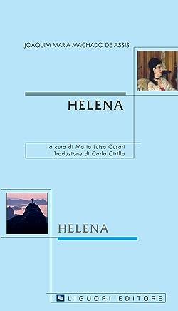 Helena: a cura di Maria Luisa Cusati  traduzione di Carla Cirillo (Lusitana italica Vol. 4)