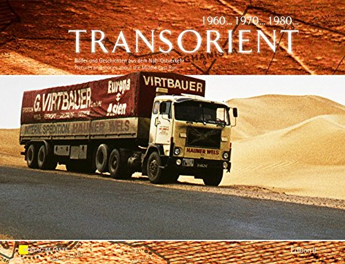 Download Transorient Edition II: Bilder Und Geschichten Aus Dem Nah-Ostverkehr Pictures And Stories About The Middle East (Fernverk... 