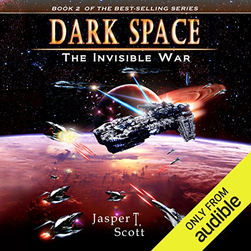 The Invisible War     Dark Space, Book 2              By:                                                                                                                                 Jasper T. Scott                               Narrated by:                                                                                                                                 William Dufris                      Length: 10 hrs and 43 mins     24 ratings     Overall 4.2