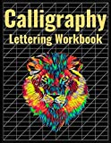 Calligraphy Lettering Workbook: 140 Blank Pages of Practice