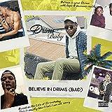 Believe in Drim$ (BID) [Explicit]