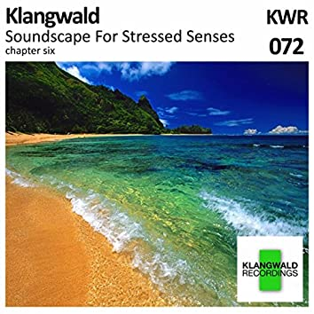 Soundscape For Stressed Senses Chapter 6