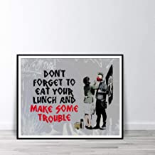 Fenfei Banksy Don't Forget to Eat Your Lunch and Make Some Trouble Canvas Wall Art Print Wall Art Posters and Prints 50cm x75cm No Frame