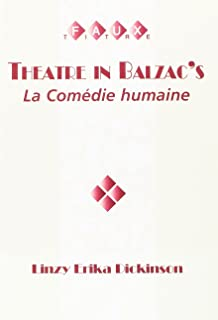 Theatre In Balzac's La Comedie Humaine. (Faux Titre) (English and French Edition)