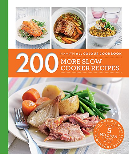 Hamlyn All Colour Cookery: 200 More Slow Cooker Recipes: Hamlyn All Colour Cookbook