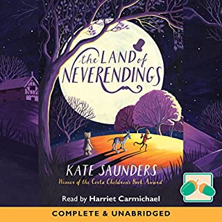 The Land of Neverendings                   By:                                                                                                                                 Kate Saunders                               Narrated by:                                                                                                                                 Harriet Carmichael                      Length: 6 hrs and 4 mins     5 ratings     Overall 4.8