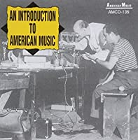 An Introduction to American Music by Various Artists