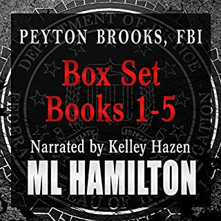 The Peyton Brooks, FBI Box Set, Volume One     Books 1-5              By:                                                                                                                                 M.L. Hamilton                               Narrated by:                                                                                                                                 Kelley Hazen                      Length: 63 hrs and 18 mins     19 ratings     Overall 4.6