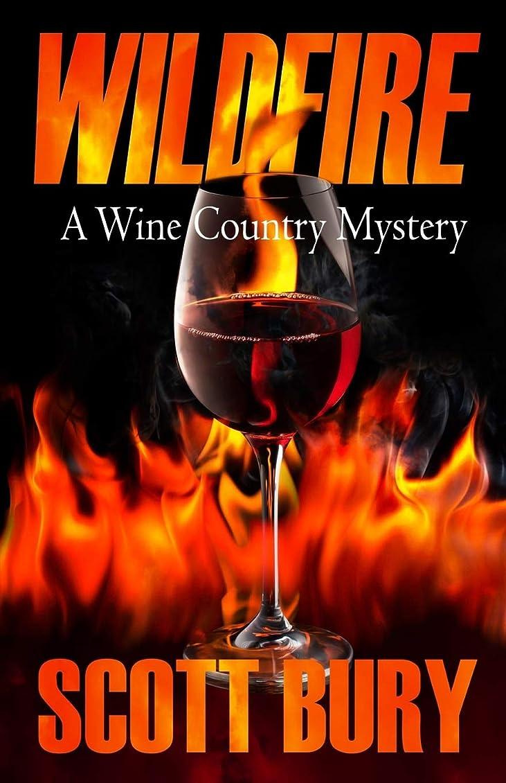 防腐剤不道徳石鹸Wildfire: A Wine Country Mystery (Wine Country Mysteries)
