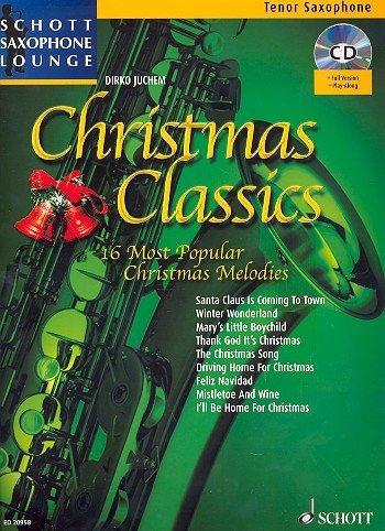 Schott Saxofoon Lounge: Christmas Classics, de 16 populairste kerstmelodieën voor tenor saxofoon en piano incl. CD [muziek] Dirko Juchem Ed.