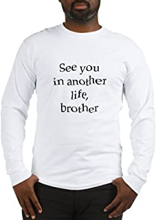2-See You in Another Life, Brother Long Sleeve T