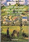 La vie rurale dans le Mantois et dans le Vexin au XIXe siècle