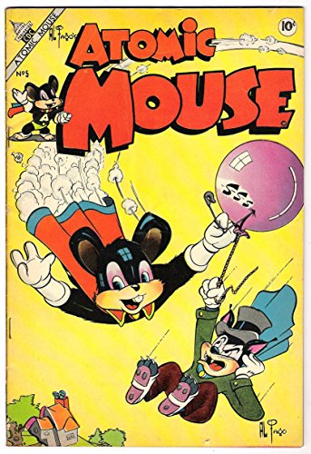 Atomic Mouse - Issues 005 & 007 (Golden Age Rare Vintage Comics Collection (With Zooming Panels) Book 3) (English Edition)